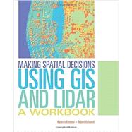 Making Spatial Decisions Using GIS and Lidar by Keranen, Kathryn; Kolvoord, Robert, 9781589484290