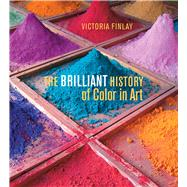 The Brilliant History of Color in Art by Finlay, Victoria, 9781606064290