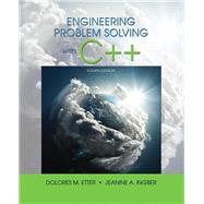 Engineering Problem Solving With C++ by Etter, Delores M.; Ingber, Jeanine A., 9780134444291