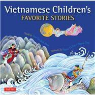 Vietnamese Children's Favorite Stories by Phuoc, Tran Thi Minh; Hop, Nguyen Thi; Nguyen, Dong, 9780804844291