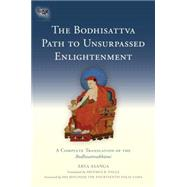 The Bodhisattva Path to Unsurpassed Enlightenment by ASANGAENGLE, ARTEMUS B., 9781559394291