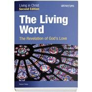 The Living Word: The Revelation of God's Love, Second Edition by Rabe, Robert, 9781599824291