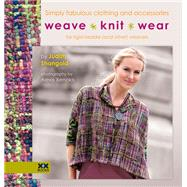 Weave Knit Wear: Simply Fabulous Clothing and Accessories for Rigid Heddle (And Other) Weavers by Shangold, Judith; Xenakis, Alexis, 9781933064291