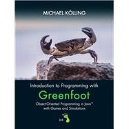 Introduction to Programming with Greenfoot Object-Oriented Programming in Java with Games and Simulations by Kolling, Michael, 9780134054292