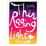 This Raging Light by Laure, Estelle, 9780544534292