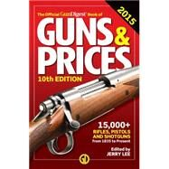 The Official Gun Digest Book of Guns & Prices 2015 by Lee, Jerry, 9781440244292