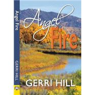 Angel Fire by Hill, Gerri, 9781594934292