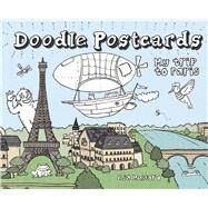My Trip to Paris Doodle Postcards by Mulford, Aja, 9781612434292