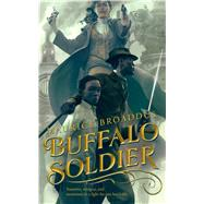 Buffalo Soldier by Broaddus, Maurice, 9780765394293