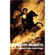 Life and Adventures of Joaquin Murieta by Ridge, Joaquin Murieta, 9780806114293