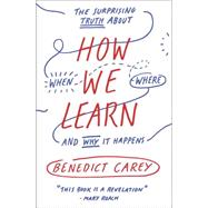 How We Learn by CAREY, BENEDICT, 9780812984293