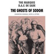 The Ghosts of Sodom by De Sade, D. A. F.; Phillips, John, 9780983884293