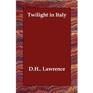 Twilight in Italy by Lawrence, D. H., 9781406814293