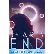 Star's End by Clarke, Cassandra Rose, 9781481444293