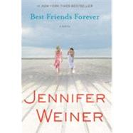 Best Friends Forever A Novel by Weiner, Jennifer, 9780743294294