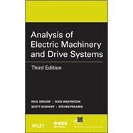Analysis of Electric Machinery and Drive Systems by Krause, Paul C.; Wasynczuk, Oleg; Sudhoff, Scott D.; Pekarek, Steven, 9781118024294