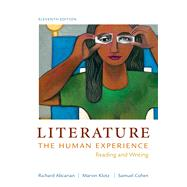 Literature: The Human Experience Reading and Writing by Abcarian, Richard; Klotz, Marvin; Cohen, Samuel, 9781457604294