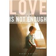 Love Is Not Enough by Lexhed, Jenny; Hawkins, Jennifer, 9781628724295