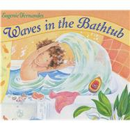 Waves in the Bathtub by Fernandes, Eugenie, 9781632204295