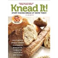 Knead It!: 35 Great Bread Recipes to Make at Home Today by Griffith, Jane Barton, 9781935484295