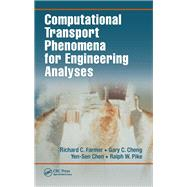 Computational Transport Phenomena for Engineering Analyses by Farmer; Richard C., 9781138114296