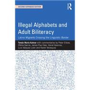 Illegal Alphabets and Adult Biliteracy: Latino Migrants Crossing the Linguistic Border, Expanded Edition by Kalmar; Tomßs Mario, 9781138804296