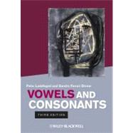 Vowels and Consonants by Ladefoged, Peter; Ferrari Disner, Sandra, 9781444334296