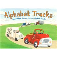 Alphabet Trucks by Vamos, Samantha R.; O'Rourke, Ryan, 9781580894296