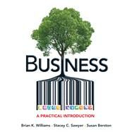 Business A Practical Introduction by Williams, Brian K.; Sawyer, Stacey C.; Berston, Susan, 9780132334297