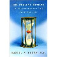Present Moment Psych/Everyday Cl by Stern,Daniel N., 9780393704297