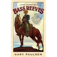 The Legend of Bass Reeves by PAULSEN, GARY, 9780553494297