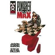 Punisher Max by Jason Aaron & Steve Dillon Omnibus by Aaron, Jason; Dillon, Steve, 9780785154297