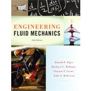 Engineering Fluid Mechanics by Elger, Donald F.; Williams, Barbara C.; Crowe, Clayton T.; Roberson, John A., 9781118164297