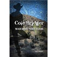Cole Bridger by Yaeger, Tom, 9781480964297