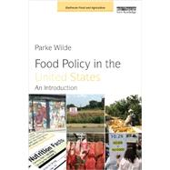 Food Policy in the United States by Wilde, Parke, 9781849714297