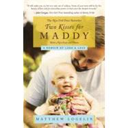 Two Kisses for Maddy by Logelin, Matt, 9780446564298