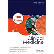 100 Cases in Clinical Medicine, Third Edition by Rees; P John, 9781444174298