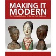 Making It Modern by Hofer, Margaret K.; Olson, Roberta J. M.; Ames, Kenneth L. (CON); Haskell, Barbara (CON); Nadelman, Cynthia (CON), 9781907804298