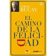 El camino de la felicidad / The Road to Happiness by Bucay, Jorge, 9786074004298