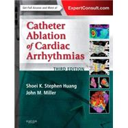 Catheter Ablation of Cardiac Arrhythmias by Huang, Soei K., Stephen, M.D.; Miller, John M., M.D., 9780323244299