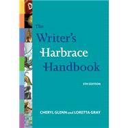 The Writer's Harbrace Handbook by Glenn, Cheryl; Gray, Loretta, 9781111354299