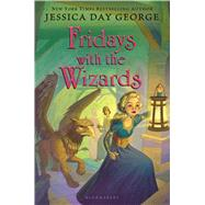 Fridays With the Wizards by George, Jessica Day, 9781619634299