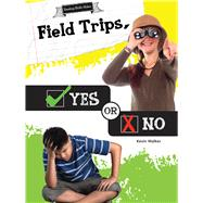 Field Trips, Yes or No by Walker, Kevin, 9781681914299