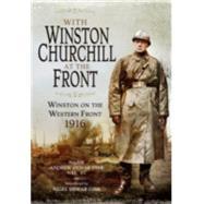 With Winston Churchill at the Front by Gibb, Andrew Dewar; Gibb, Nigel Dewar; Churchill, Randolph, 9781848324299