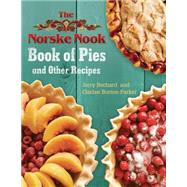 The Norske Nook Book of Pies and Other Recipes by Bechard, Jerry; Borton-parker, Cindee, 9780299304300