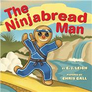 The Ninjabread Man by Leigh, C. J.; Gall, Chris, 9780545814300