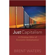 Just Capitalism by Waters, Brent, 9780664234300