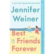 Best Friends Forever A Novel by Weiner, Jennifer, 9780743294300