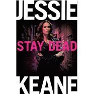 Stay Dead by Keane, Jessie, 9781447254300