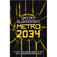 Metro 2034 by Glukhovsky, Dmitry, 9781473204300